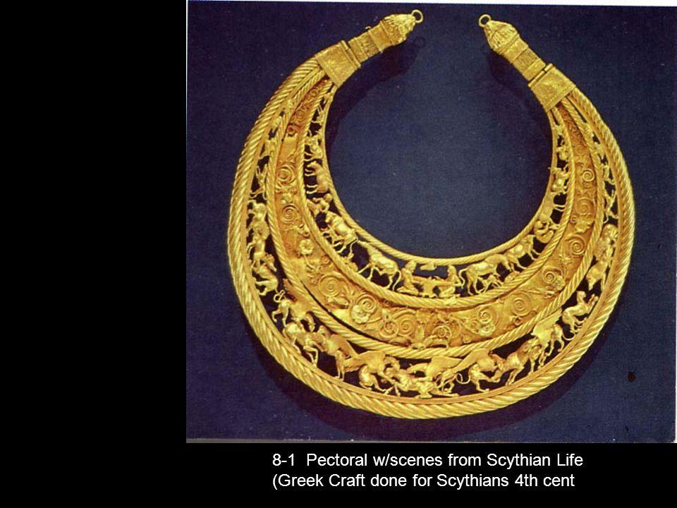 8-1 Pectoral w/scenes from Scythian Life (Greek Craft done for Scythians 4th cent