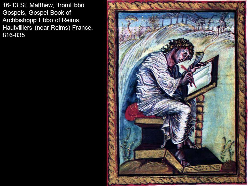 16-13 St. Matthew, fromEbbo Gospels, Gospel Book of Archbishopp Ebbo of Reims, Hautvilliers (near Reims) France. 816-835