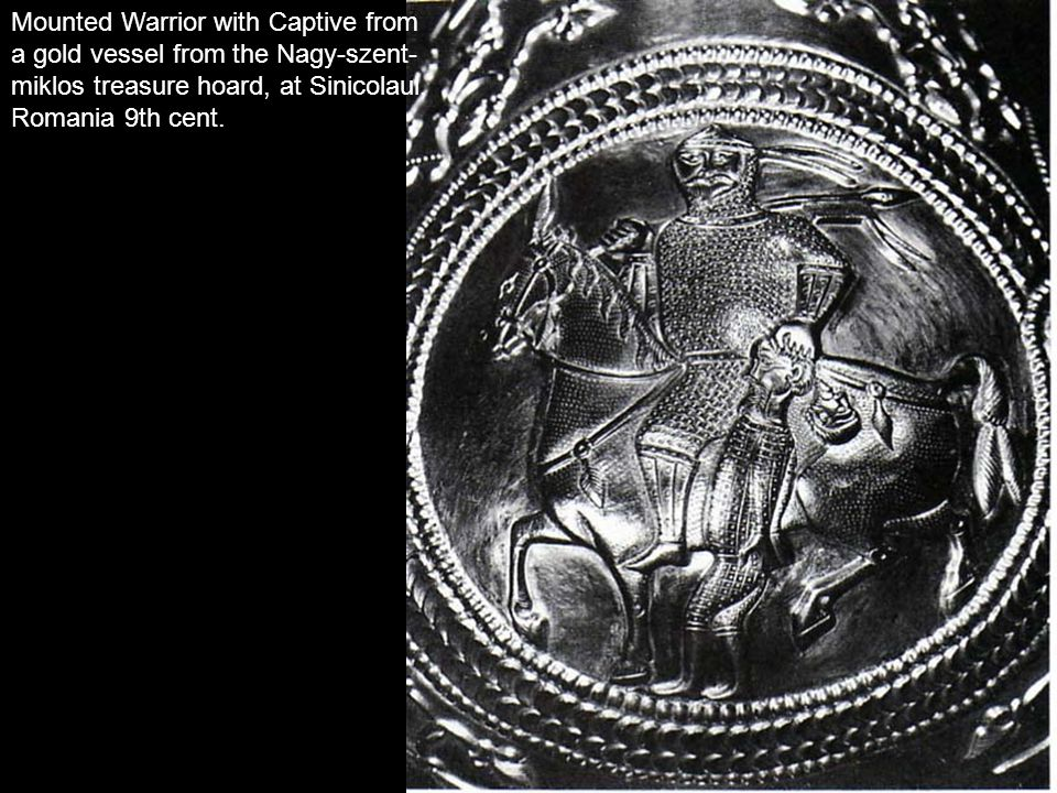 Mounted Warrior with Captive from a gold vessel from the Nagy-szent- miklos treasure hoard, at Sinicolaul, Romania 9th cent.