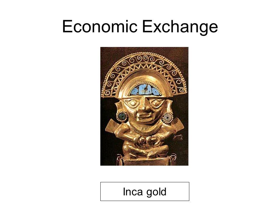 Economic Exchange Inca gold