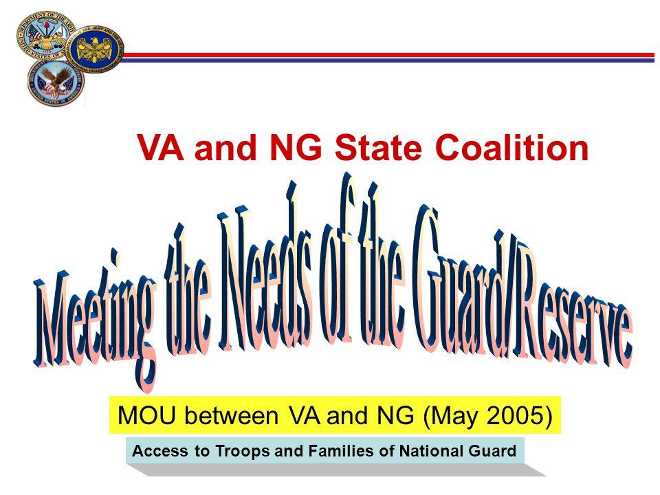 12 VA and NG State Coalition MOU between VA and NG (May 2005) Access to Troops and Families of National Guard