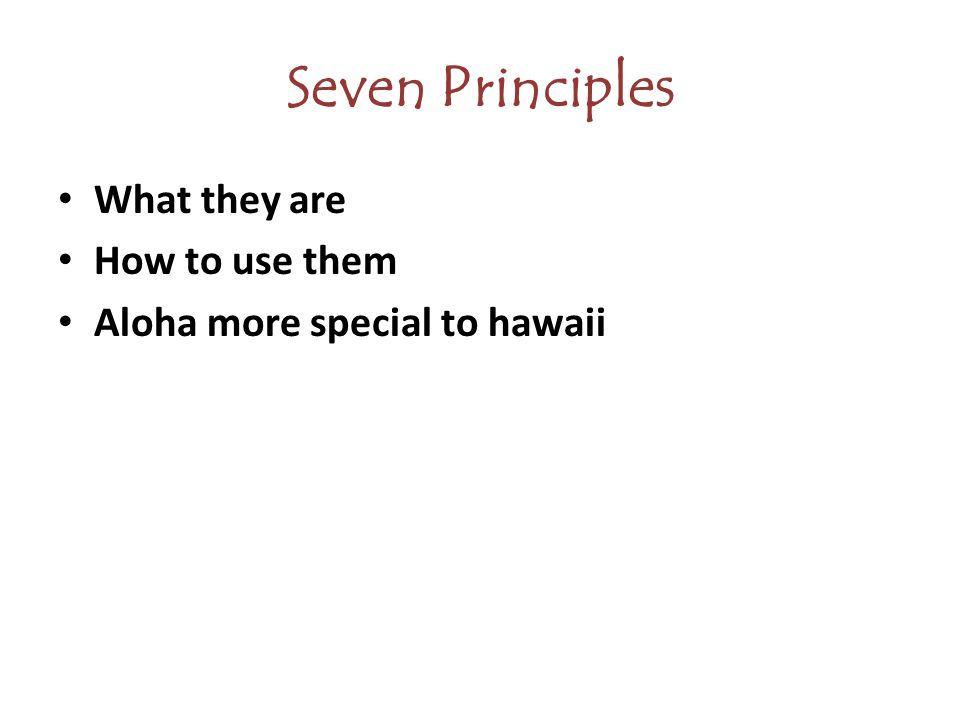 Seven Principles What they are How to use them Aloha more special to hawaii