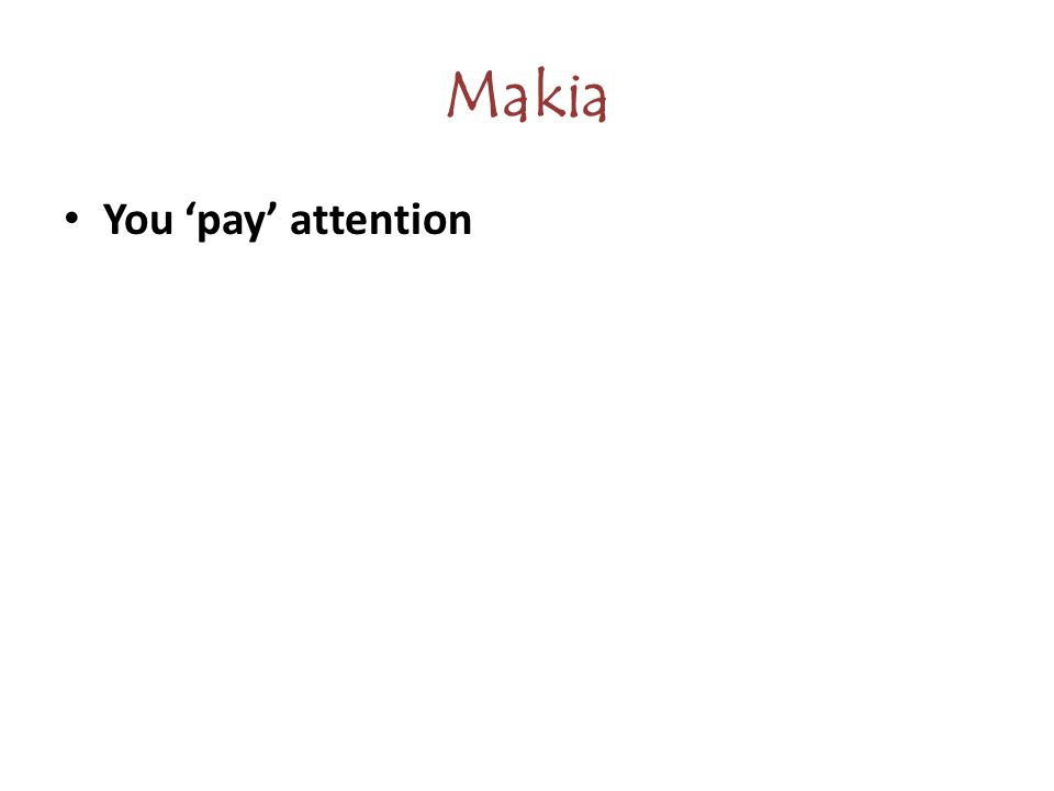 Makia You 'pay' attention
