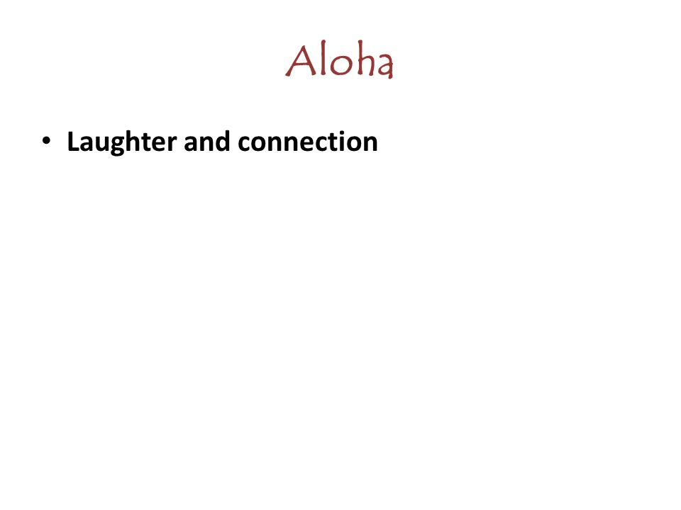 Aloha Laughter and connection