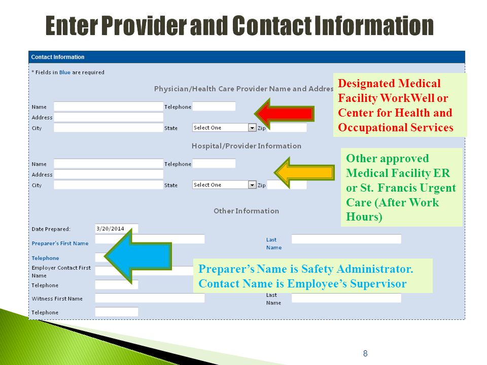 8 Designated Medical Facility WorkWell or Center for Health and Occupational Services Other approved Medical Facility ER or St.