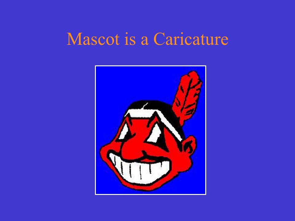 Mascot is a Caricature