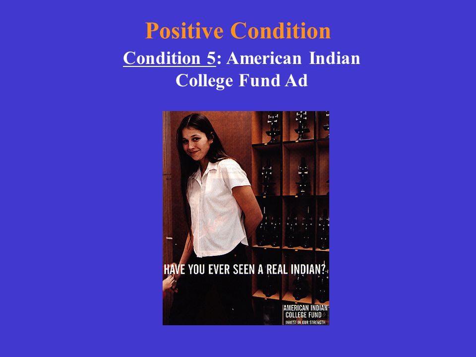 Positive Condition Condition 5: American Indian College Fund Ad