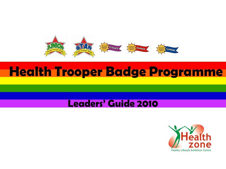 Health Trooper Badge Programme Leaders' Guide 2010