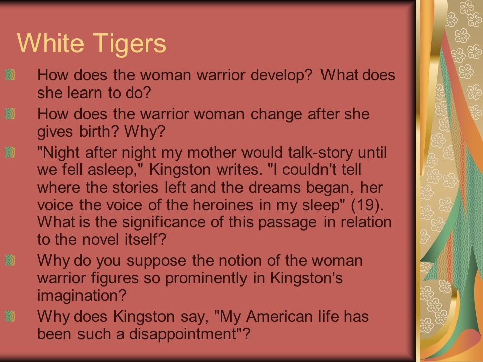White Tigers How does the woman warrior develop. What does she learn to do.