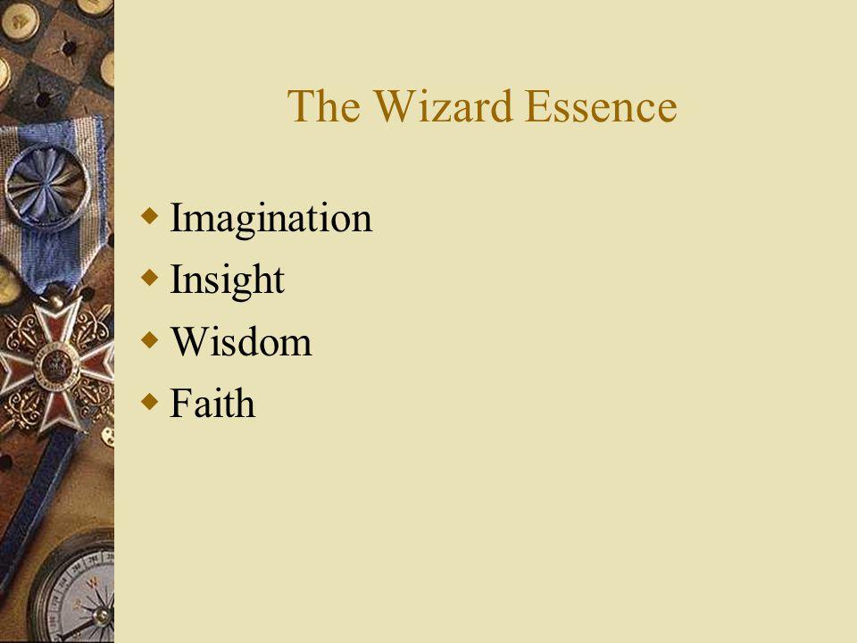 The Wizard Essence  Imagination  Insight  Wisdom  Faith