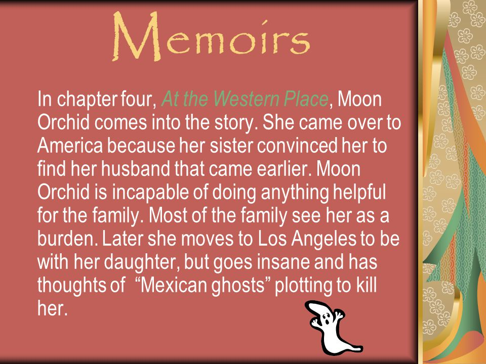 Memoirs In chapter four, At the Western Place, Moon Orchid comes into the story.