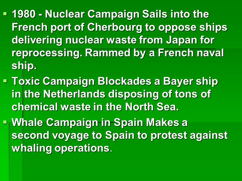  1980 - Nuclear Campaign Sails into the French port of Cherbourg to oppose ships delivering nuclear waste from Japan for reprocessing.