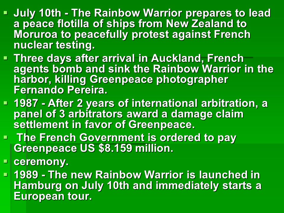  July 10th - The Rainbow Warrior prepares to lead a peace flotilla of ships from New Zealand to Moruroa to peacefully protest against French nuclear testing.