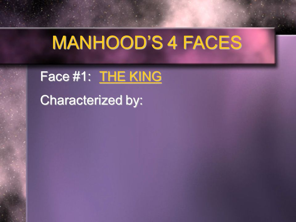 MANHOOD'S 4 FACES Face #3: THE LOVER Characterized by: Tenderness Tenderness Sensitivity Sensitivity Sacrificial Sacrificial Care Care