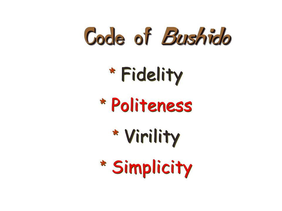 Bushidō ( 武士道 ), meaning Way of the Warrior-Knight , samurai life chivalry honor unto death Is theJapanese code of conduct and a way of the samurai life, loosely analogous to the concept of chivalry.