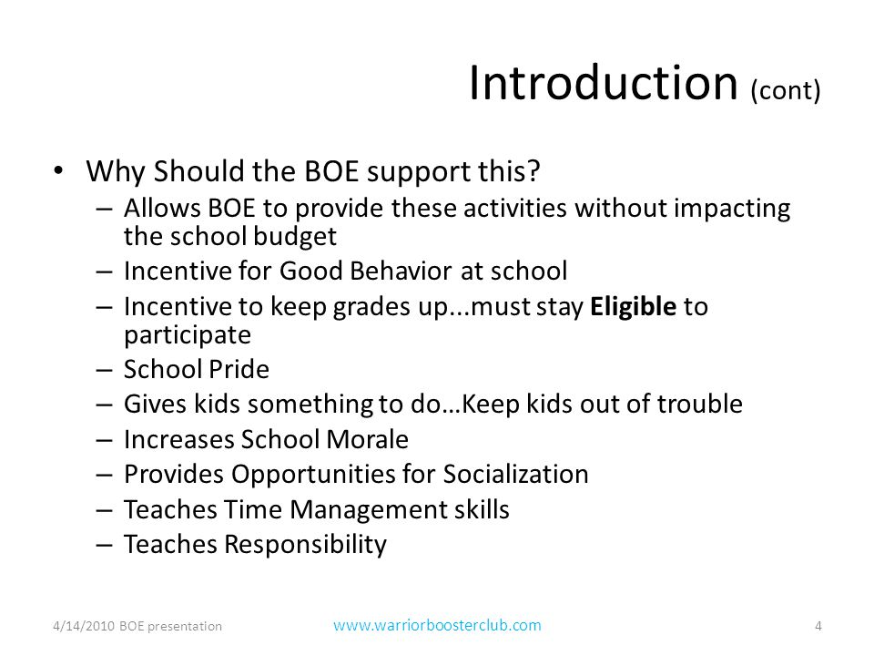 Introduction (cont) Why Should the BOE support this.