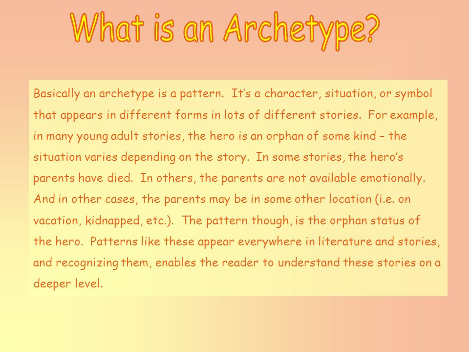 Basically an archetype is a pattern.