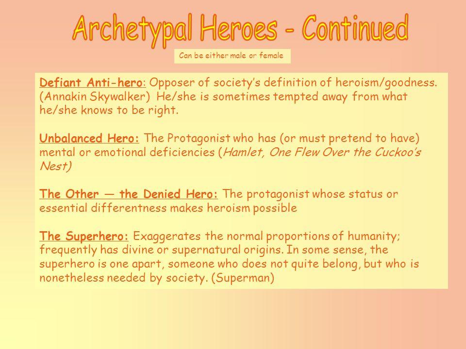Defiant Anti-hero: Opposer of society's definition of heroism/goodness.