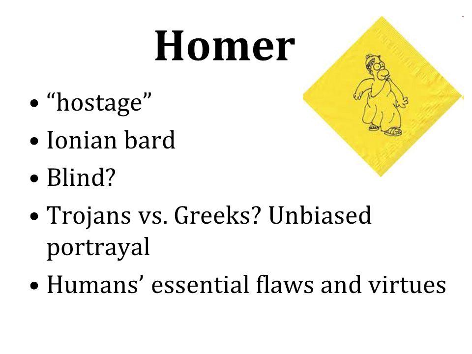 Historical Background *Trojan War = Bronze Age (1200 B.C.) * The Iliad written 8 th century B.C.