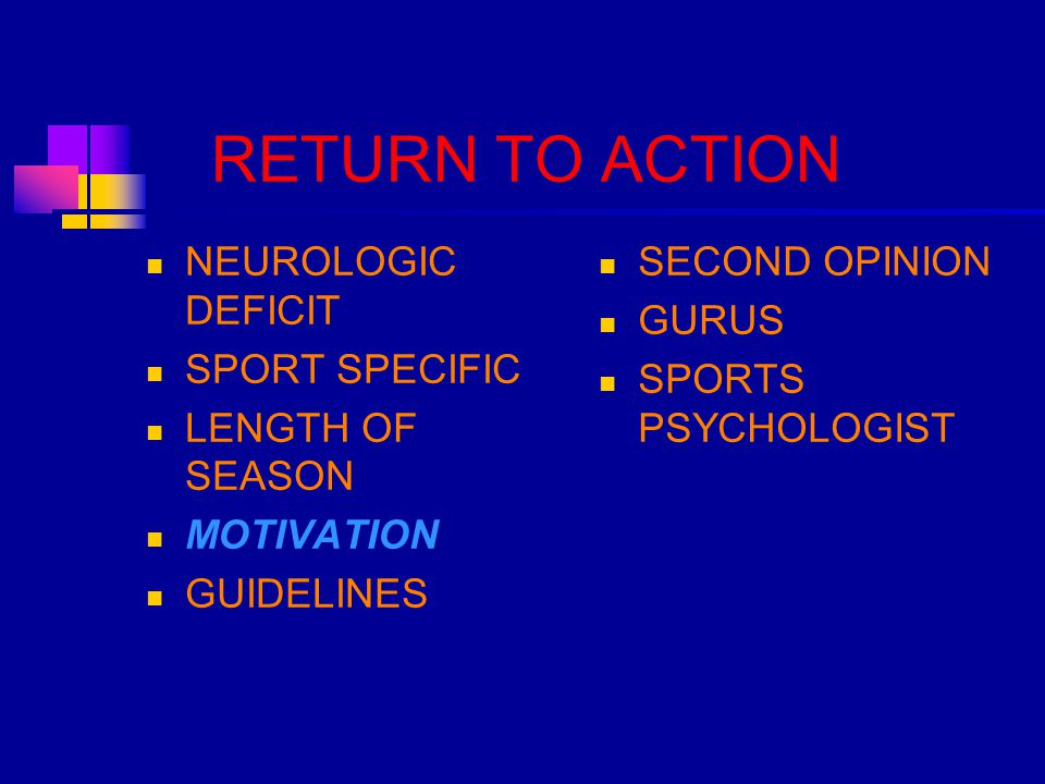 RETURN TO ACTION NEUROLOGIC DEFICIT SPORT SPECIFIC LENGTH OF SEASON MOTIVATION GUIDELINES SECOND OPINION GURUS SPORTS PSYCHOLOGIST