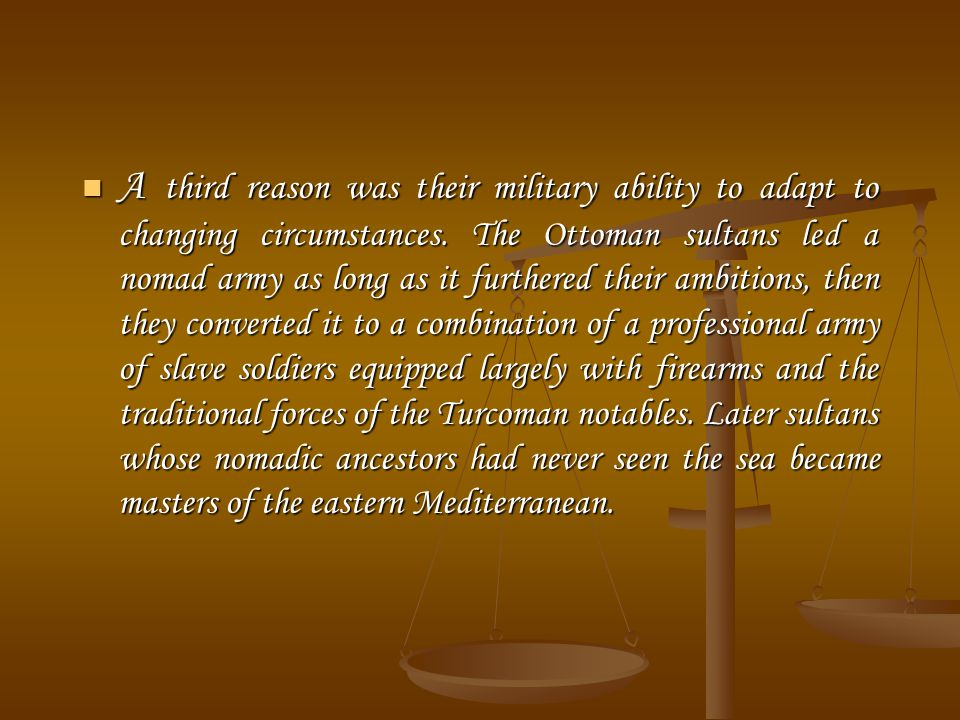 This third reason can be mainly explained by two approaches of the Ottoman administration: ecclecticism and pragmatism.