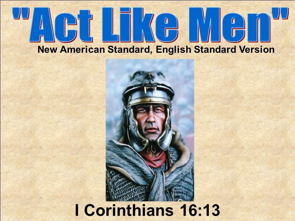 I Corinthians 16:13 New American Standard, English Standard Version