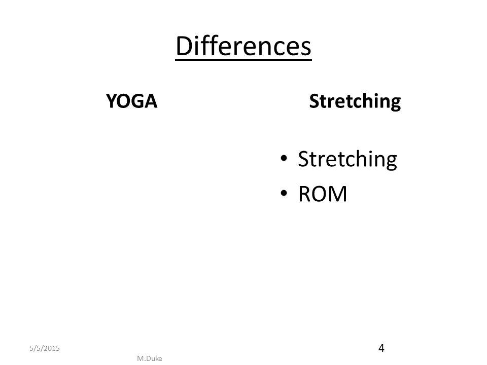 Differences YOGA Stretching ROM 5/5/2015 M.Duke 4 Stretching