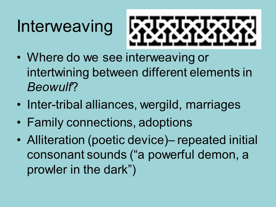 Interweaving Where do we see interweaving or intertwining between different elements in Beowulf.