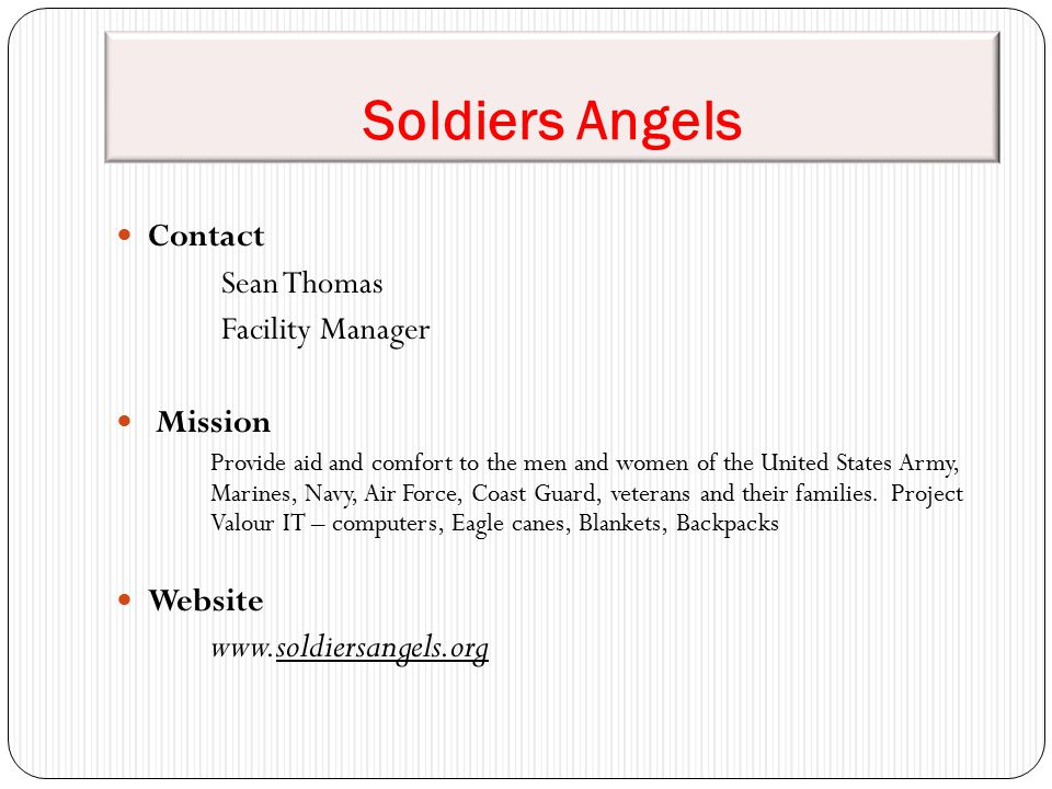 Soldiers Angels Contact Sean Thomas Facility Manager Mission Provide aid and comfort to the men and women of the United States Army, Marines, Navy, Ai