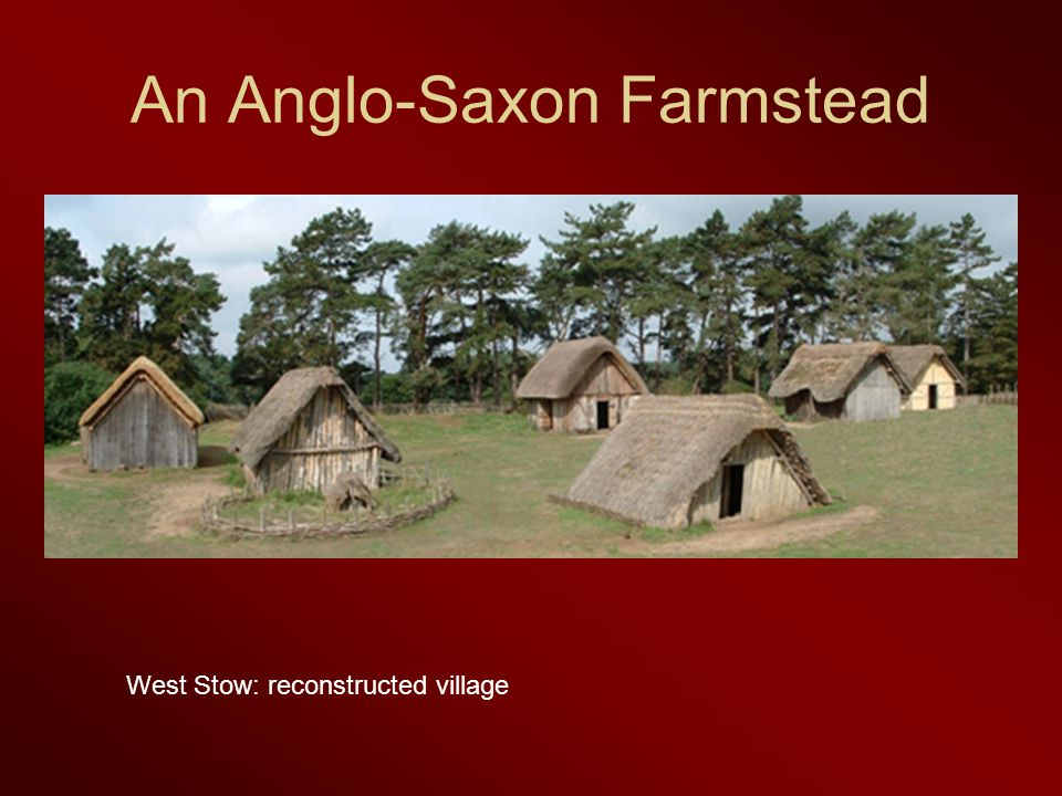 An Anglo-Saxon Farmstead West Stow: reconstructed village