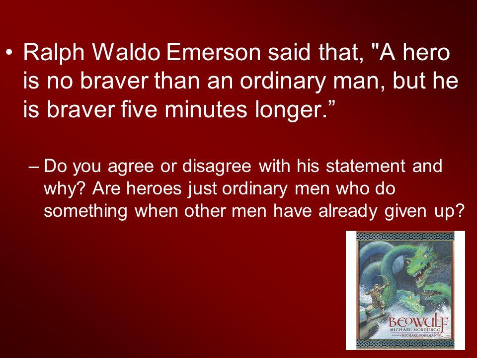 Ralph Waldo Emerson said that,