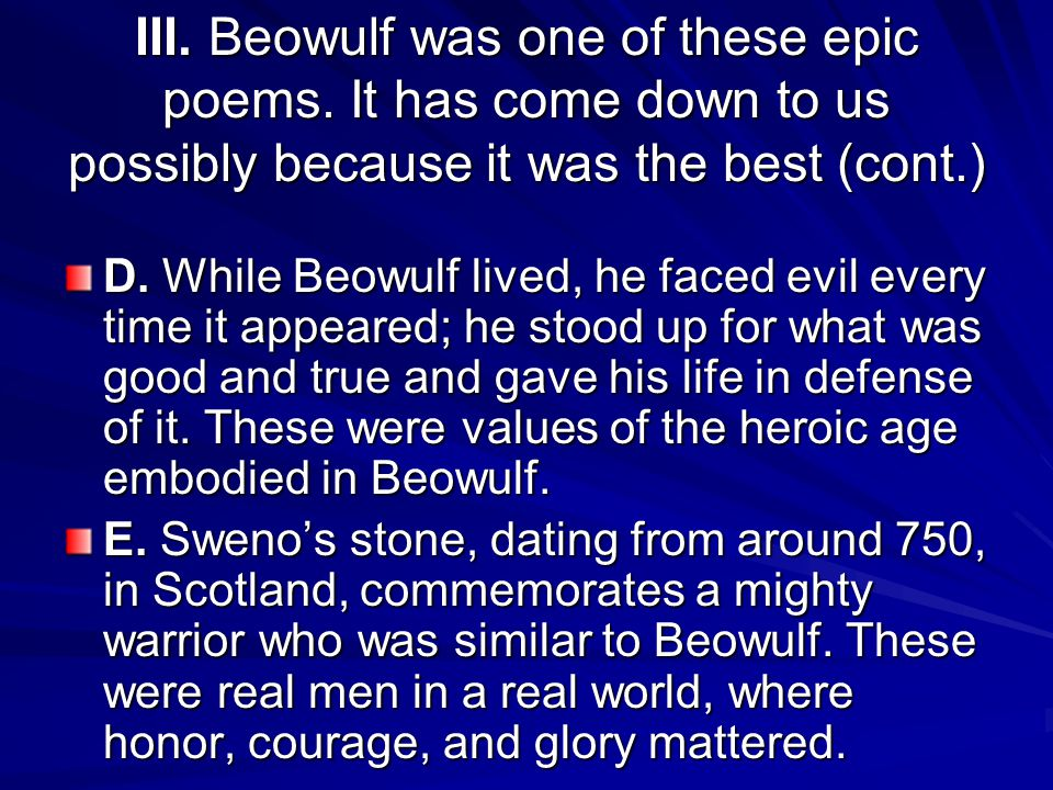 III. Beowulf was one of these epic poems.