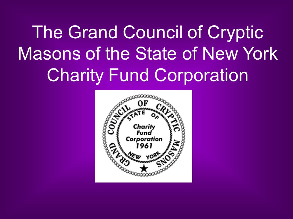 The Grand Council of Cryptic Masons of the State of New York Charity Fund Corporation