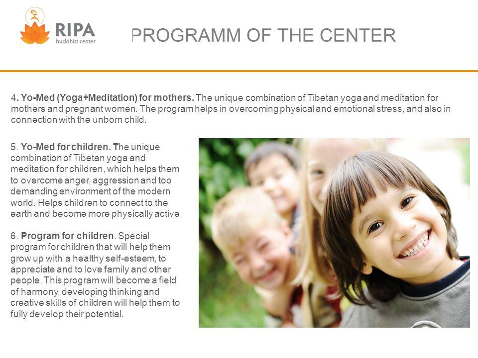 PROGRAMM OF THE CENTER 4. Yo-Med (Yoga+Meditation) for mothers.