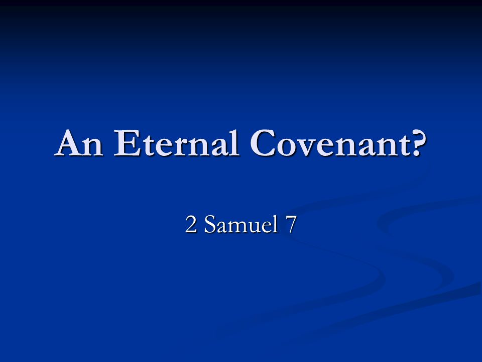 An Eternal Covenant 2 Samuel 7