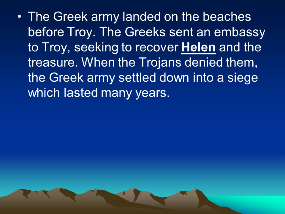 The Greek army landed on the beaches before Troy.