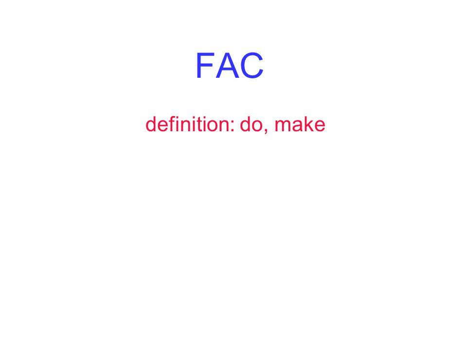 FAC definition: do, make