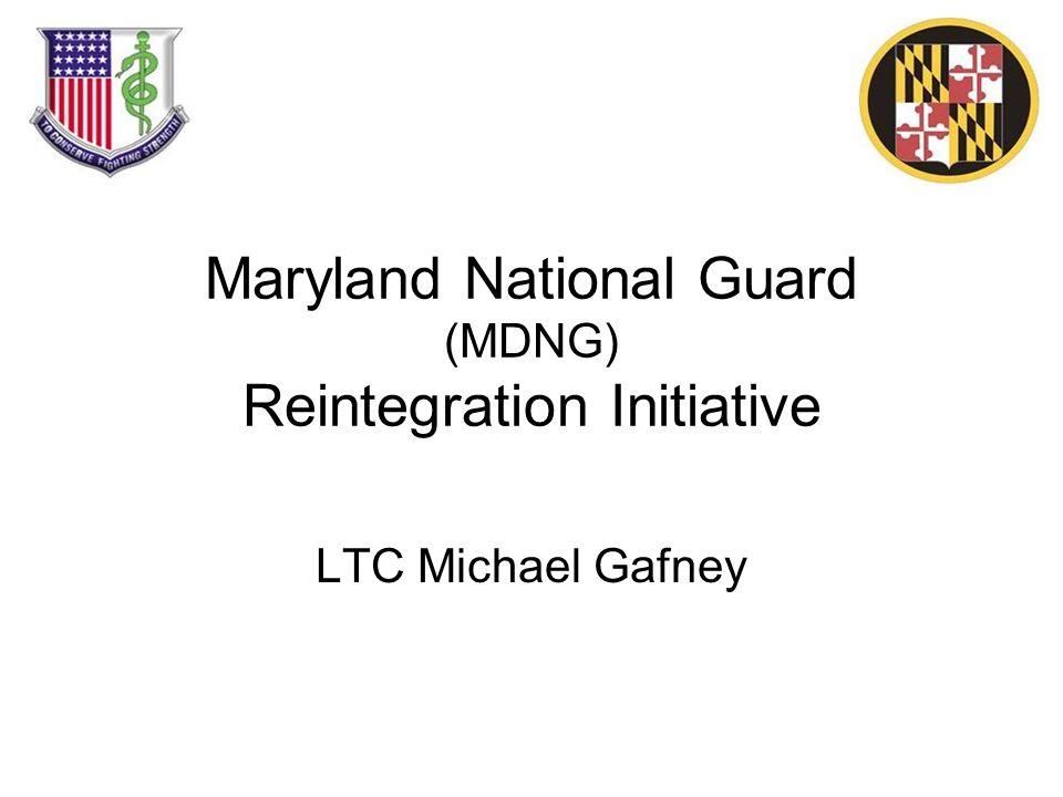 Maryland National Guard (MDNG) Reintegration Initiative LTC Michael Gafney