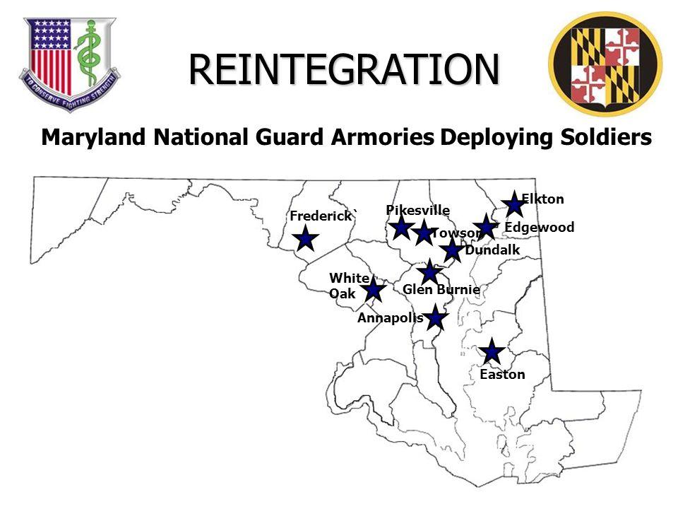 Maryland National Guard Armories Deploying Soldiers REINTEGRATION Frederick` White Oak Annapolis Easton Pikesville Dundalk Glen Burnie Edgewood Elkton Towson