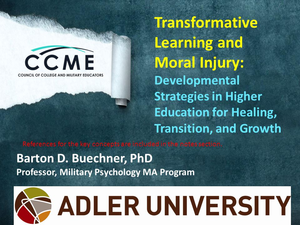 Transformative Learning and Moral Injury: Developmental Strategies in Higher Education for Healing, Transition, and Growth Barton D.