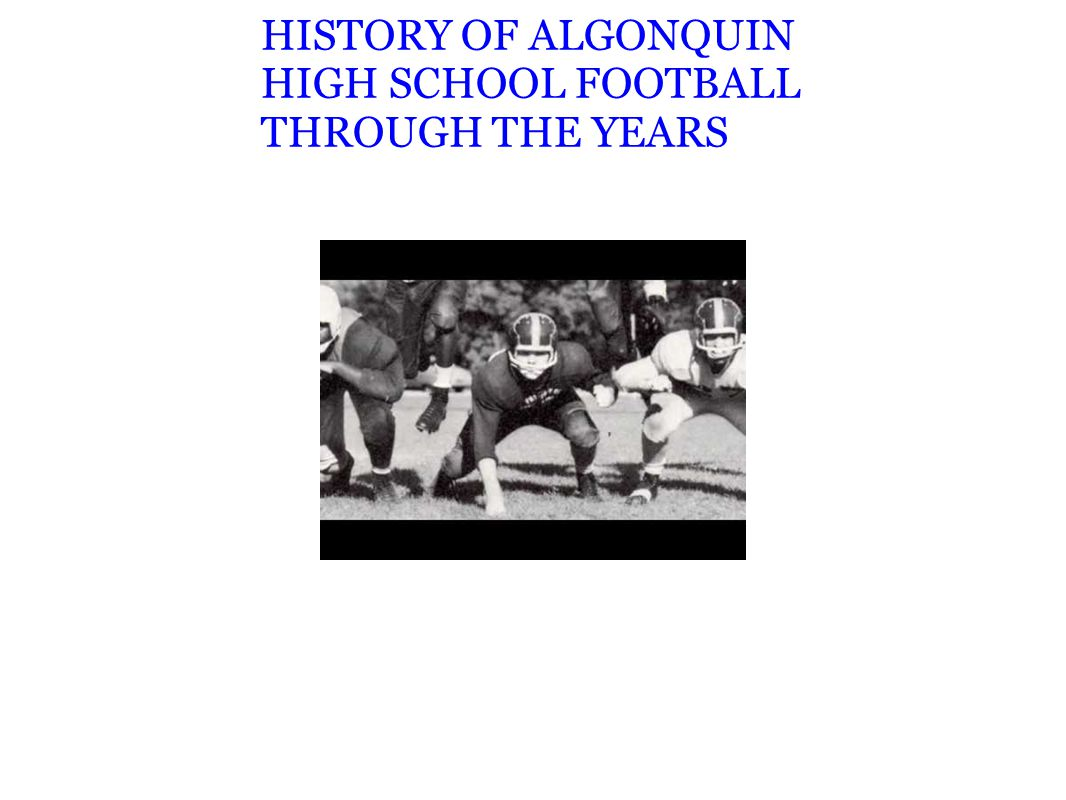 HISTORY OF ALGONQUIN HIGH SCHOOL FOOTBALL THROUGH THE YEARS