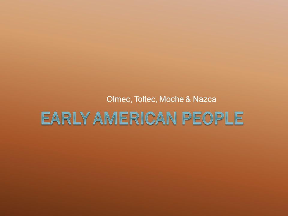 Olmec, Toltec, Moche & Nazca