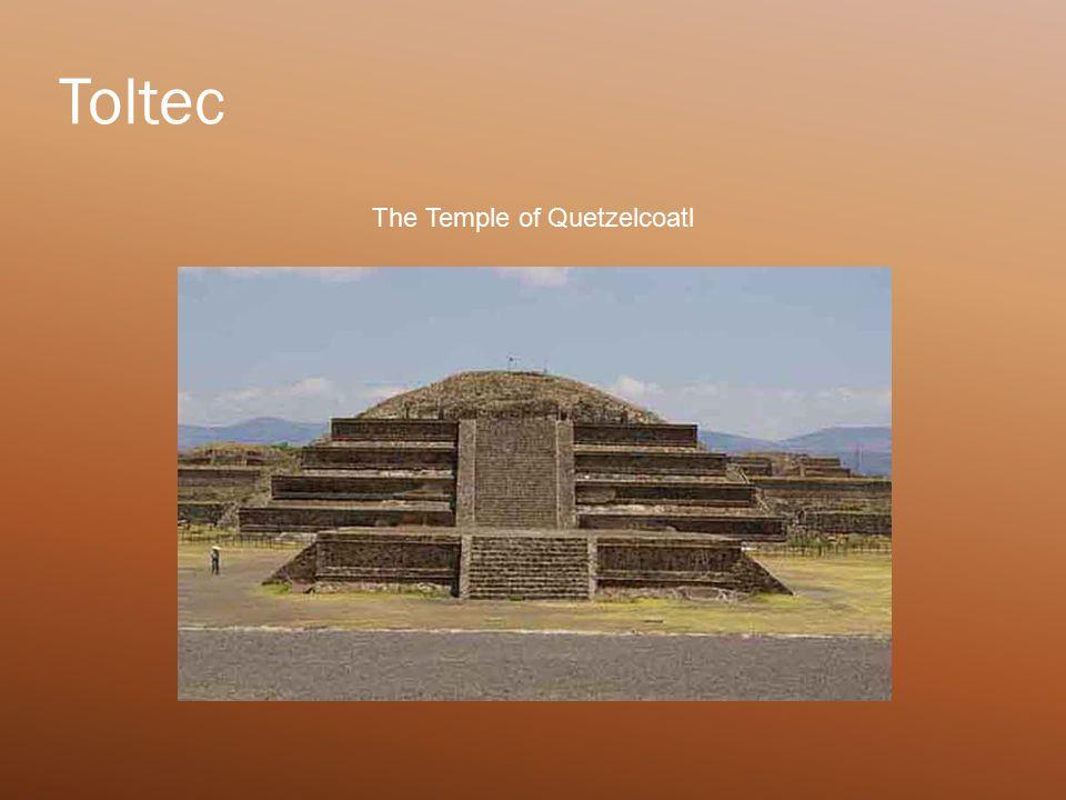 Toltec The Temple of Quetzelcoatl