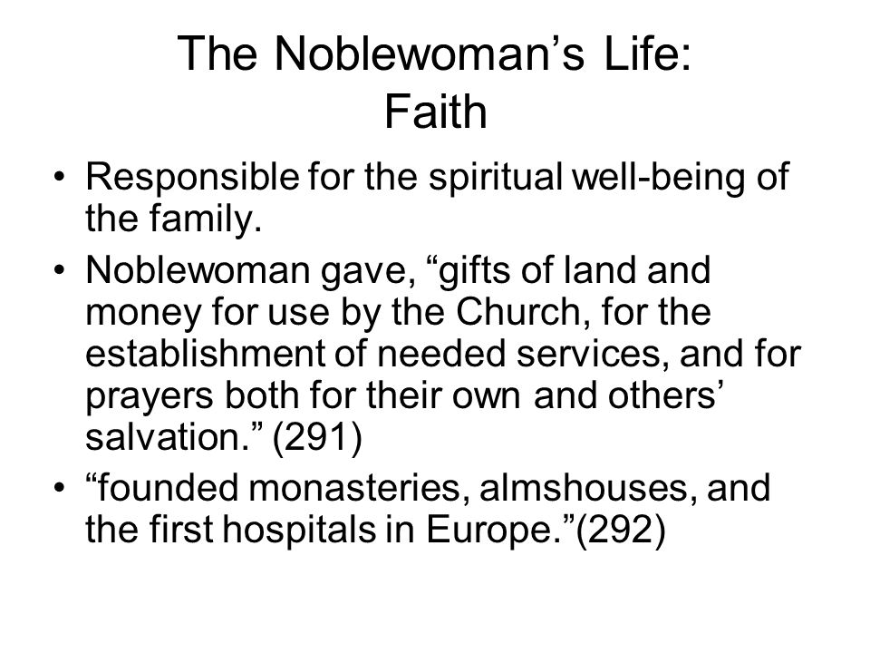 The Noblewoman's Life: Faith Responsible for the spiritual well-being of the family.