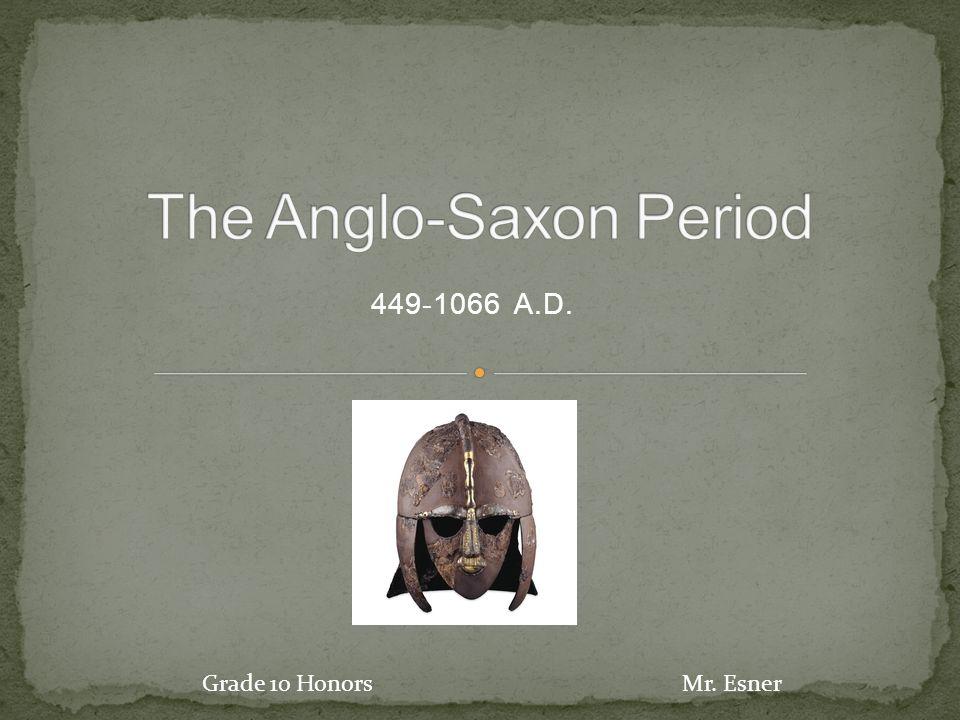 449-1066 A.D. Grade 10 HonorsMr. Esner