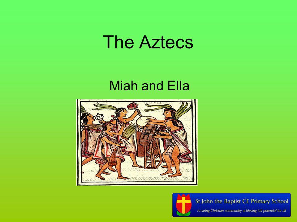 The Aztecs Miah and Ella