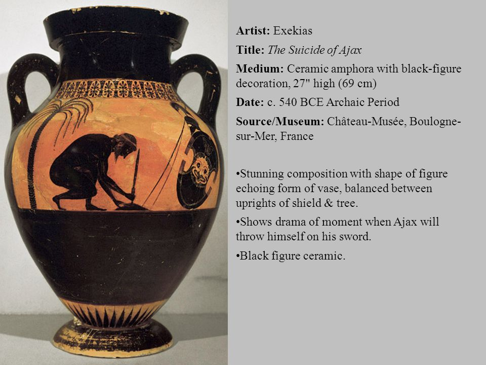 Artist: Exekias Title: The Suicide of Ajax Medium: Ceramic amphora with black-figure decoration, 27