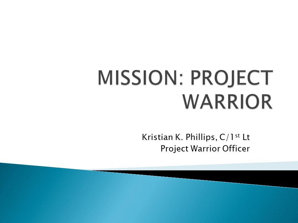 Kristian K. Phillips, C/1 st Lt Project Warrior Officer