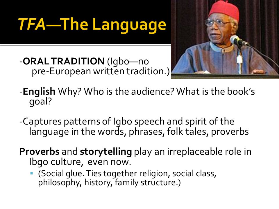 -ORAL TRADITION (Igbo—no pre-European written tradition.) -English Why.