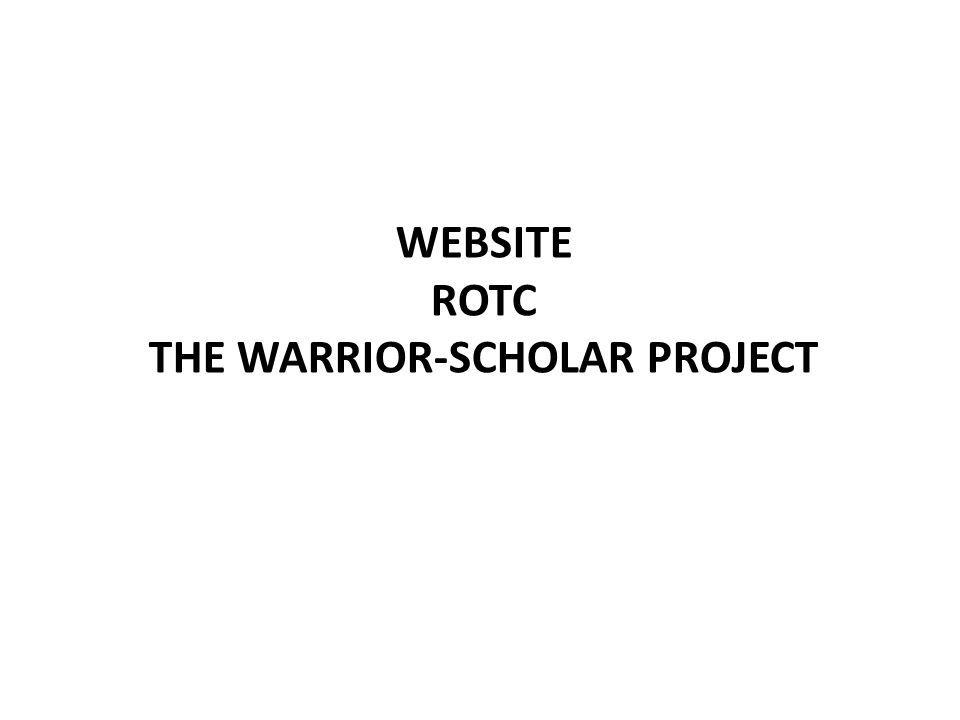 WEBSITE ROTC THE WARRIOR-SCHOLAR PROJECT